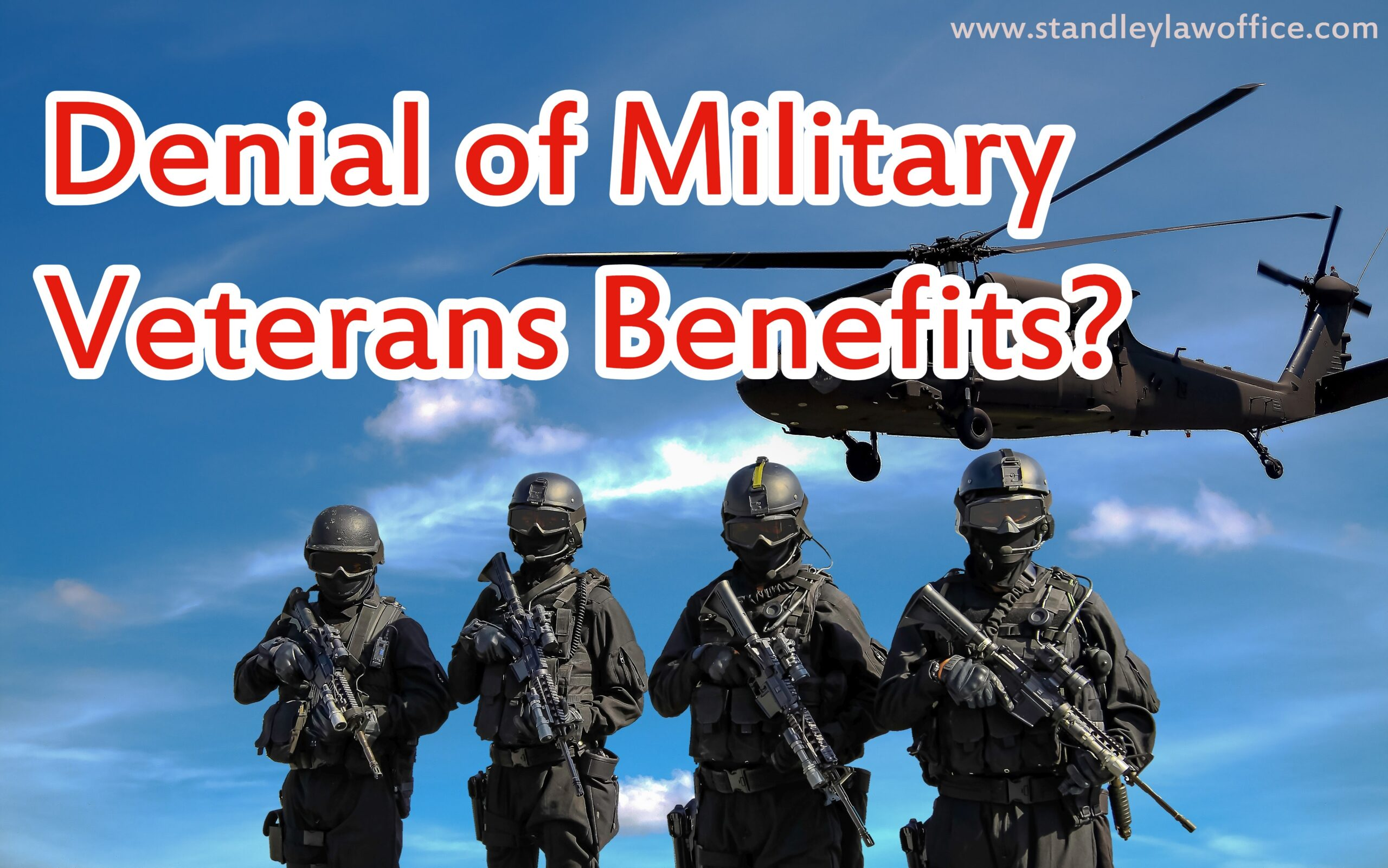 Denial of Military Veterans Benefits – Standley Law office
